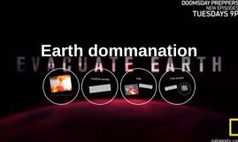 Earth dommanation