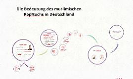 Die Bedeutung des muslimischen Kopftuchs in Deutschland
