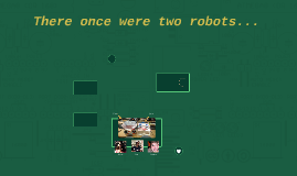 There once was a robot...