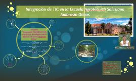 Copy of Integración de TICs en la Escuela Agrotécnica Salesiana Ambr