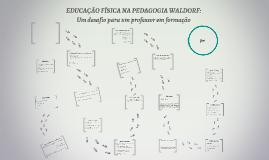 EDUCAÇÃO FÍSICA NA PEDAGOGIA WALDORF:  Um desafio para um pr
