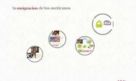 la emigracion de los mexicanos