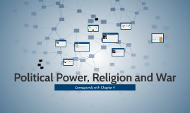 Political Power, Religion and War