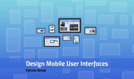Design Mobile User Interfaces