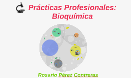 Prácticas Profesionales: Bioquímica