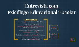 Entrevista com Psicólogo Educacional/Escolar