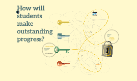 How will students make outstanding progress?