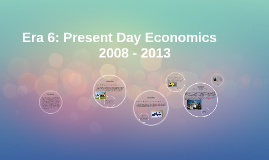 Era 6: Present Day Economics