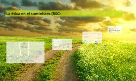 Copy of La ética en el suministro (RSC)