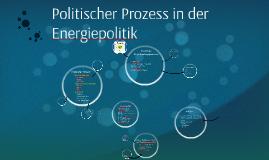 Politischer Prozess in der Energiepolitik