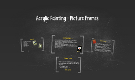 Acrylic Painting : Picture Frames