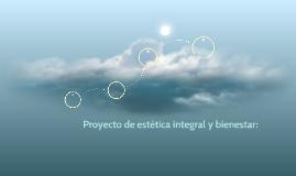 Proyecto de estética integral y bienestar: