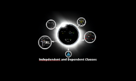 Indepdendent and Dependent Clauses