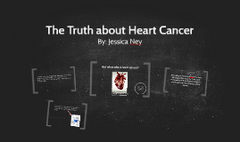 The Truth about Heart Cancer