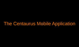 The Centaurus Mobile Application