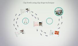 Copy of Clay Bowls using slap drape technique:
