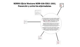 Copy of NORMA Oficial Mexicana NOM-036-SSA2-2002, Prevención y contr