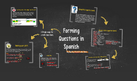 Copy of Forming Questions in Spanish