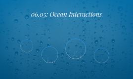 06.05: Ocean Interactions