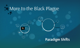 More to the Black Plague
