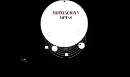 MOTIVACION Y METAS