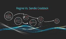 Copy of Regina Vs. Sandie Craddock