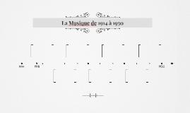 La Musique de 19014 à 1950