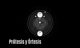 Copy of Copy of Prótesis y Órtesis