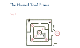The Horned Toad Prince Day 1