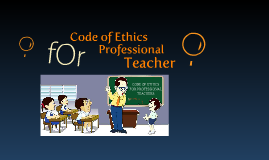 Copy of Copy of CODE OF ETHICS FOR PROFESSIONAL TEACHERS