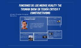 FUNCIONES DE LOS MEDIOS REALITY THE TRUMAN SHOW EN TEORIA CR