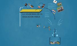 LA VELOCIDAD EN LA EDUCACION FISICA