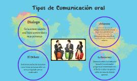 Copy of Tipos de Comunicacion oral