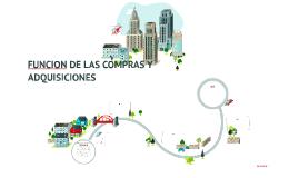 FUNCION DE LAS COMPRAS Y ADQUISICIONES