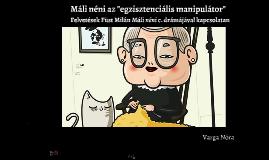 Máli néni az egzisztenciális manipulátor