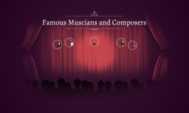 Famous Muscians and Composers