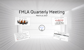 FMLA Quarterly Meeting