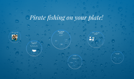 Pirate fishing on your plate!