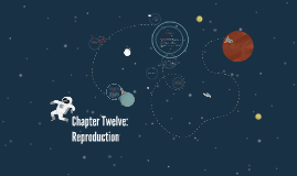Chapter Twelve: Reproduction