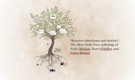 """Between instinct and inheritance"": The Three Irish Poets an"