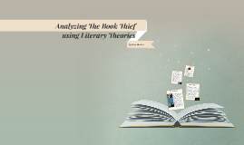 Copy of Analyzing The Book Thief using Literary Theories