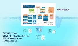 ESTRUCTURA ADMINISTRATIVA DE LA UNIVERSIDAD DEL MAGDALENA