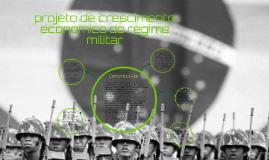 projeto de crescimento econômico do regime militar