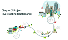 Copy of Chapter 3 Project: Investigating Relationships
