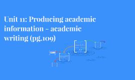Unit 11: Producing academic information - academic writing (