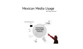 Mexican Media Usage