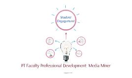 PT Faculty Professional Development: Media Mixer