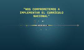"""""""NOS COMPROMETEMOS A IMPLEMENTAR EL CURRÍCULO NACIONAL"""""""