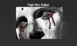 how does oedipus fulfill the role of a tragic hero