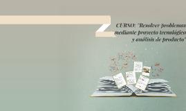 """Copy of CURSO: """"Resolver problemas mediante proyecto tecnologico  y"""